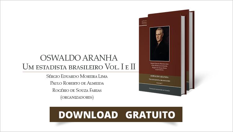 """FUNAG lança o livro """"Oswaldo Aranha: um estadista brasileiro"""""""