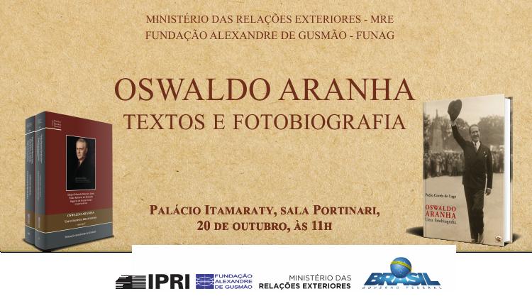 FUNAG e MRE promovem lançamento de livros sobre Oswaldo Aranha