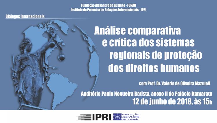 """Palestra-debate """"Análise comparativa e crítica dos sistemas regionais de proteção dos direitos humanos"""""""