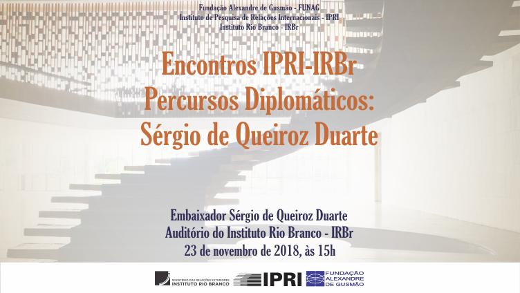 """""""Percursos Diplomáticos"""" com o embaixador Sérgio de Queiroz Duarte"""
