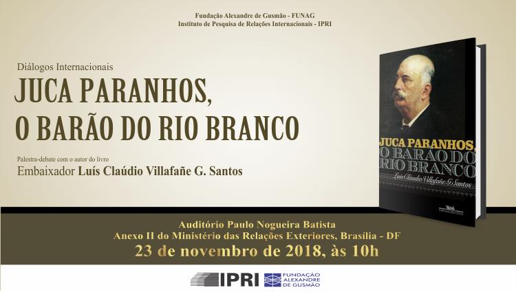 """Inscrições abertas para a palestra-debate """"Juca Paranhos, o Barão do Rio Branco"""""""