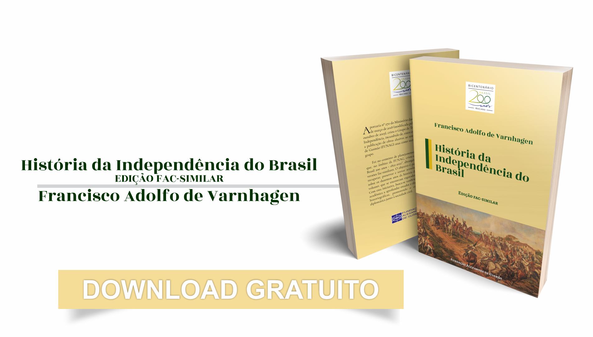 """FUNAG publica o livro """"História da Independência do Brasil"""""""