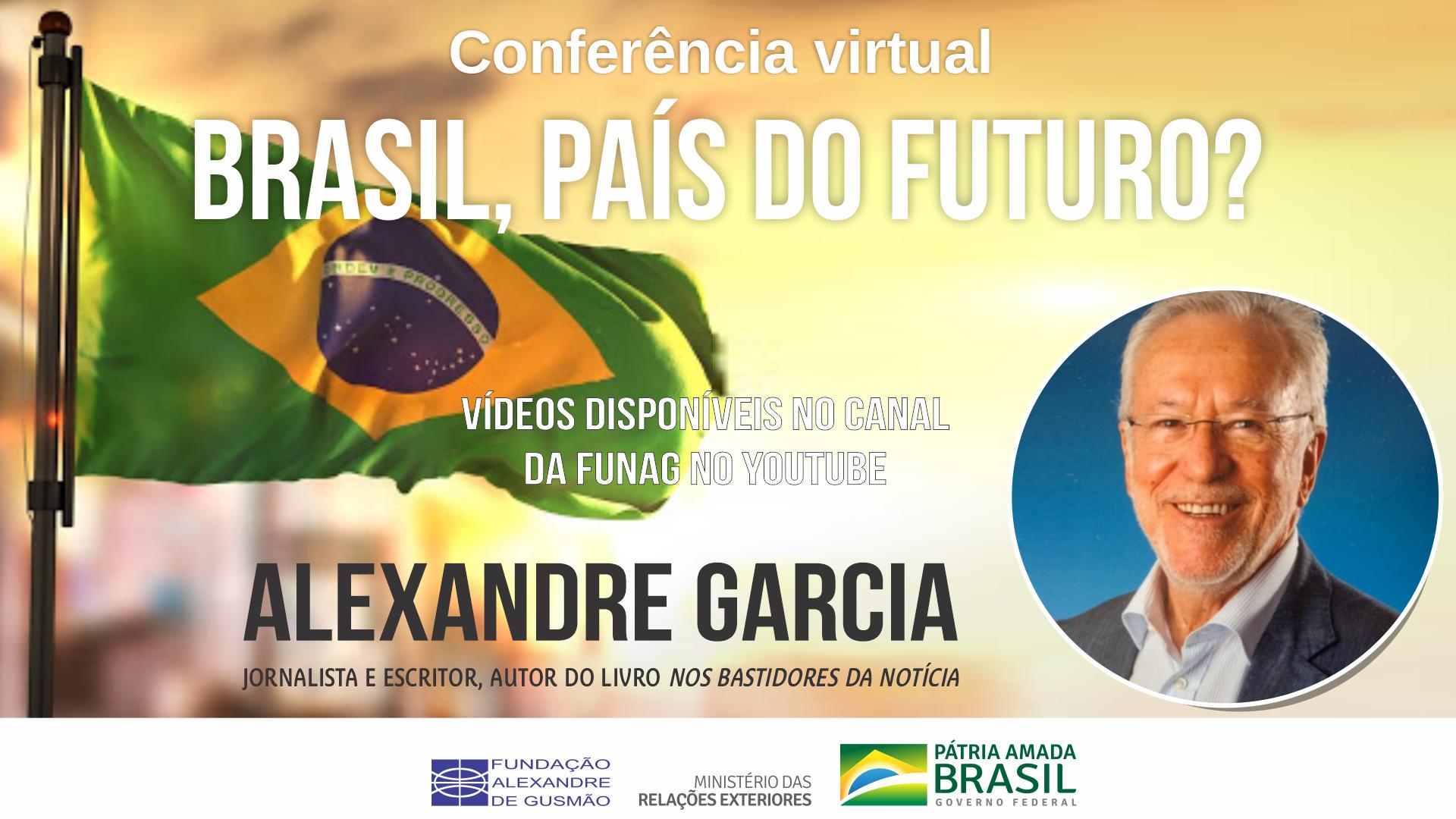 """Assista aos vídeos da conferência do jornalista Alexandre Garcia sobre o tema """"Brasil, país do futuro?"""""""