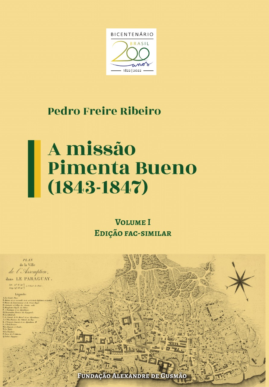 A missão Pimenta Bueno (1843-1847) – vol. I, fac-similar