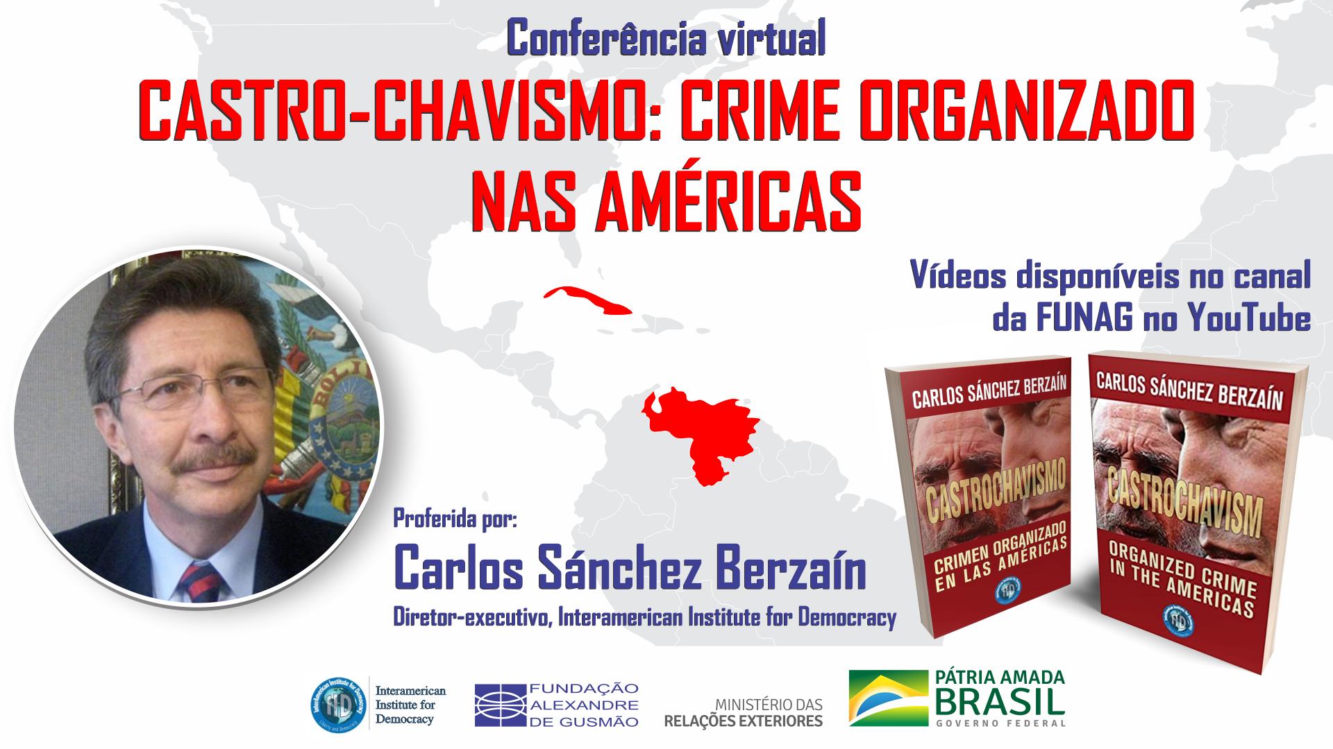"Assista aos vídeos da conferência ""Castro-chavismo: crime organizado nas Américas"""