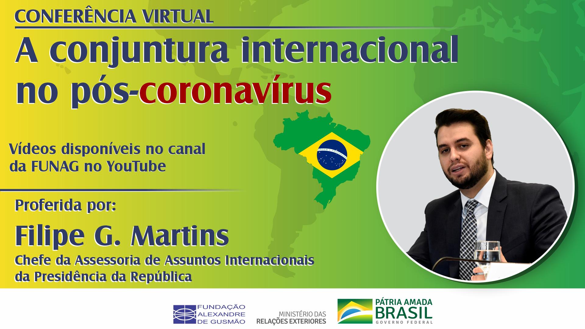 Assista aos vídeos da conferência com Filipe G. Martins, chefe da Assessoria Especial de Assuntos Internacionais da Presidência da República