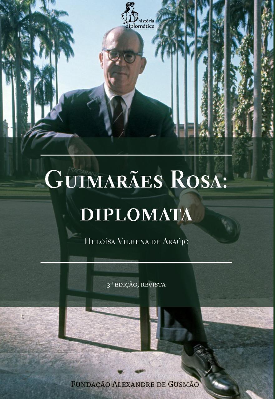 Guimarães Rosa: diplomata – 3a ed.