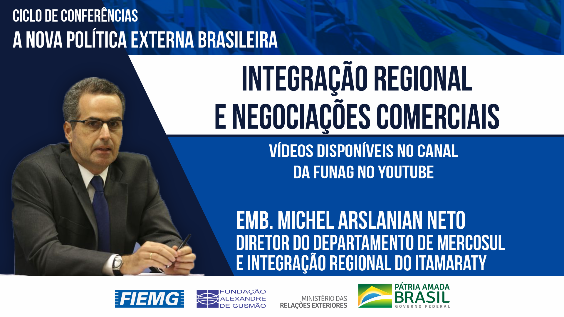 Assista à conferência do diretor do Departamento de MERCOSUL e Integração Regional do Itamaraty, embaixador Michel Arslanian Neto