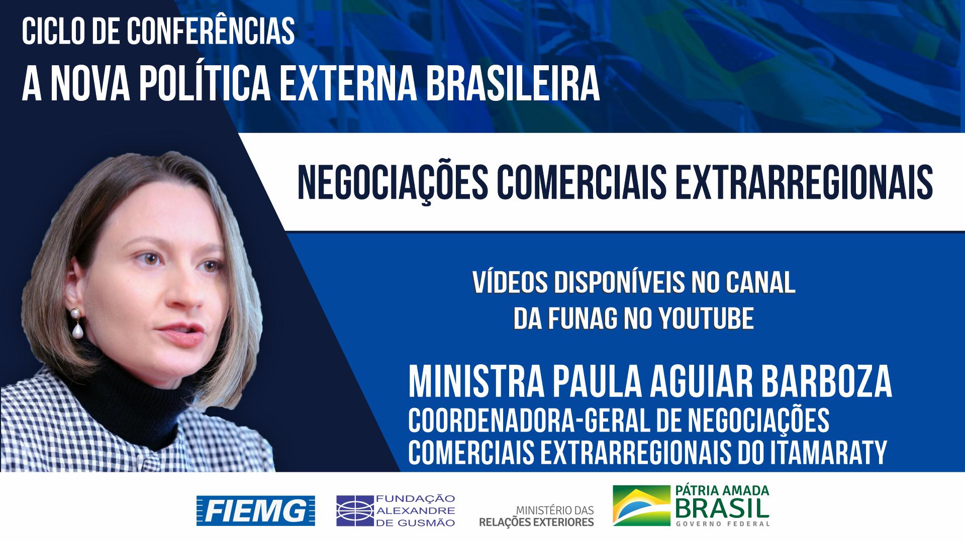 Assista à conferência da coordenadora-geral de Negociações Comerciais Extrarregionais do Itamaraty, ministra Paula Aguiar Barboza