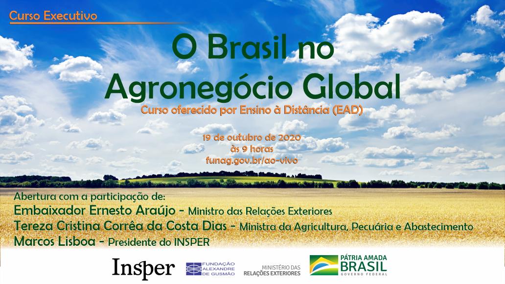 """Ministro Ernesto Araújo participa da sessão de abertura do curso """"O Brasil no Agronegócio Global"""""""
