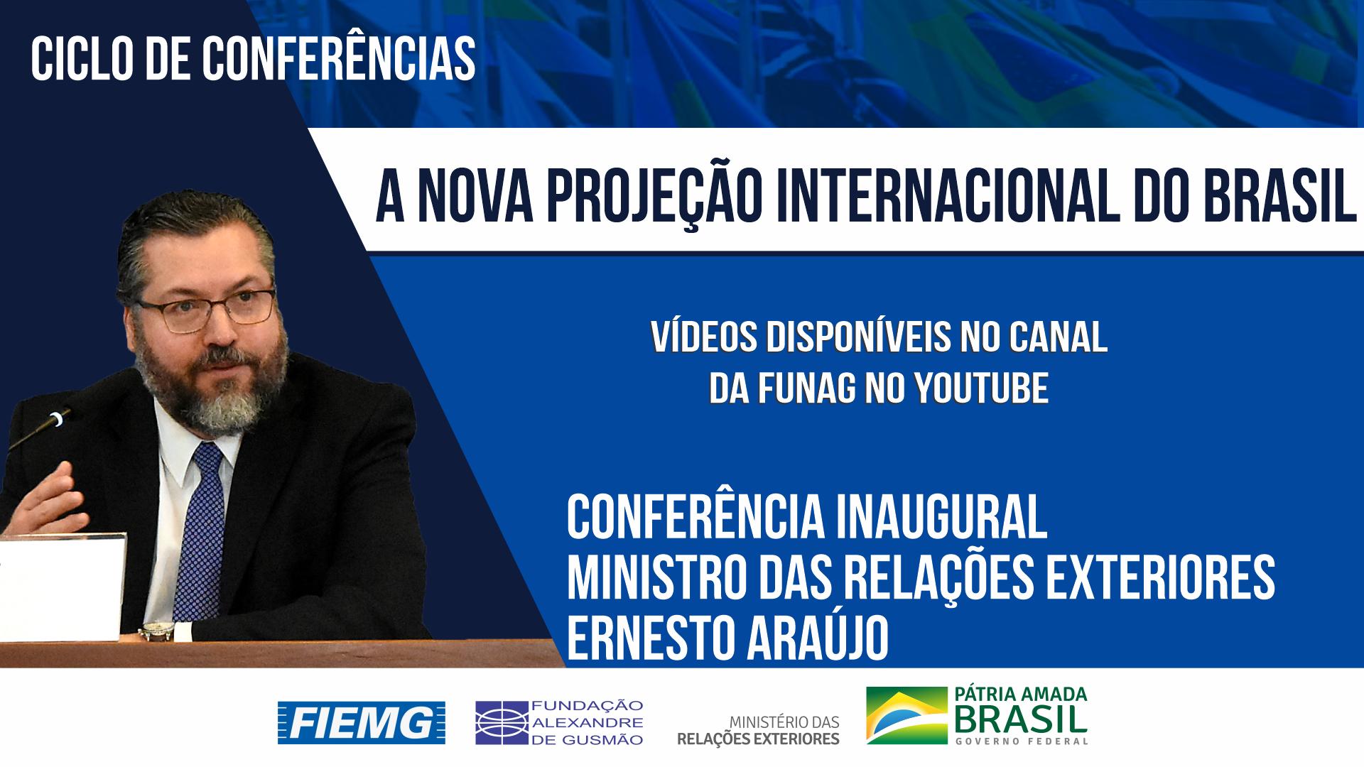 Assista aos vídeos da conferência do ministro das Relações Exteriores, embaixador Ernesto Araújo