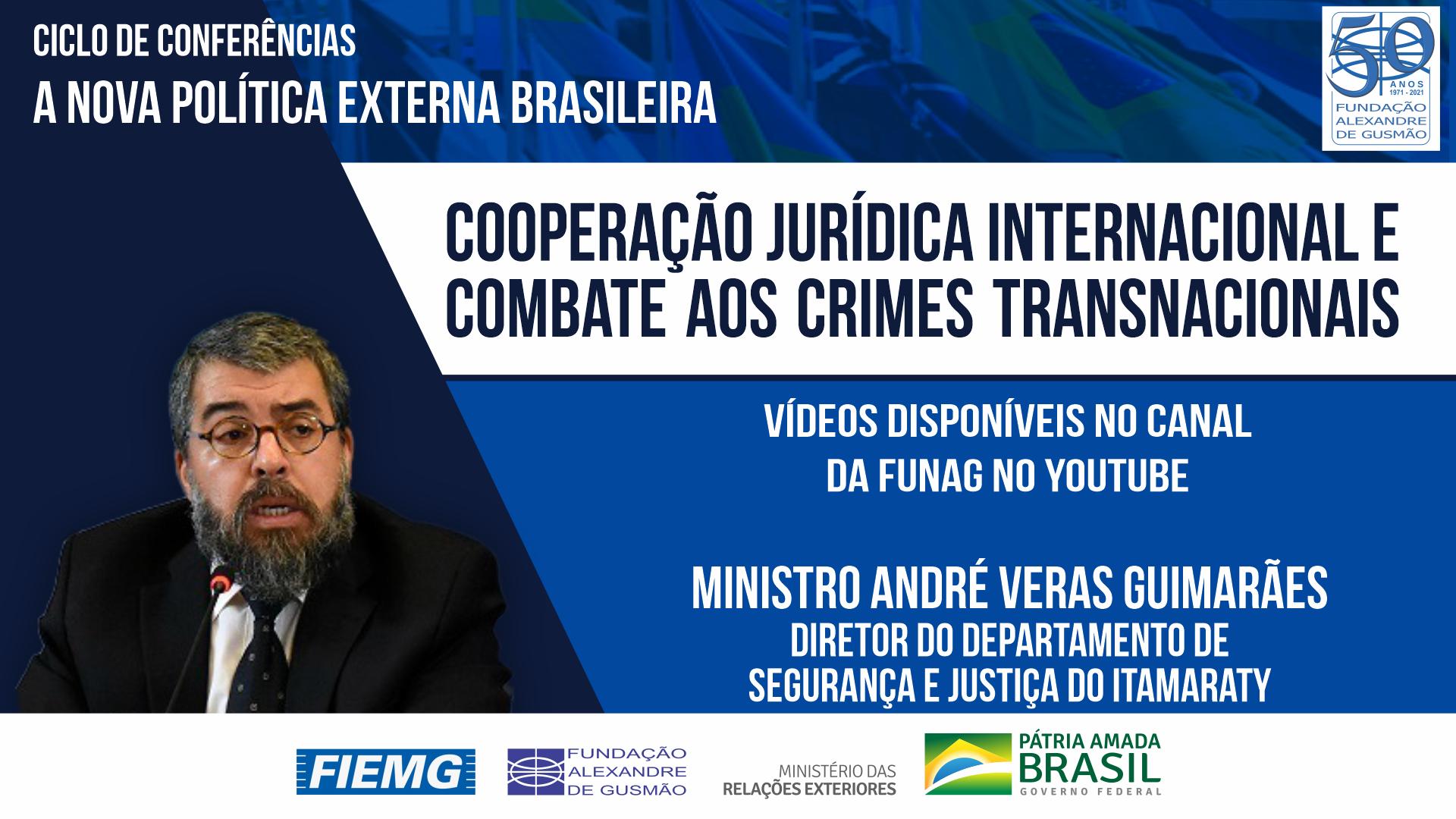 Assista aos vídeos da conferência do Diretor do Departamento de Segurança e Justiça do Itamaraty, Ministro André Veras Guimarães
