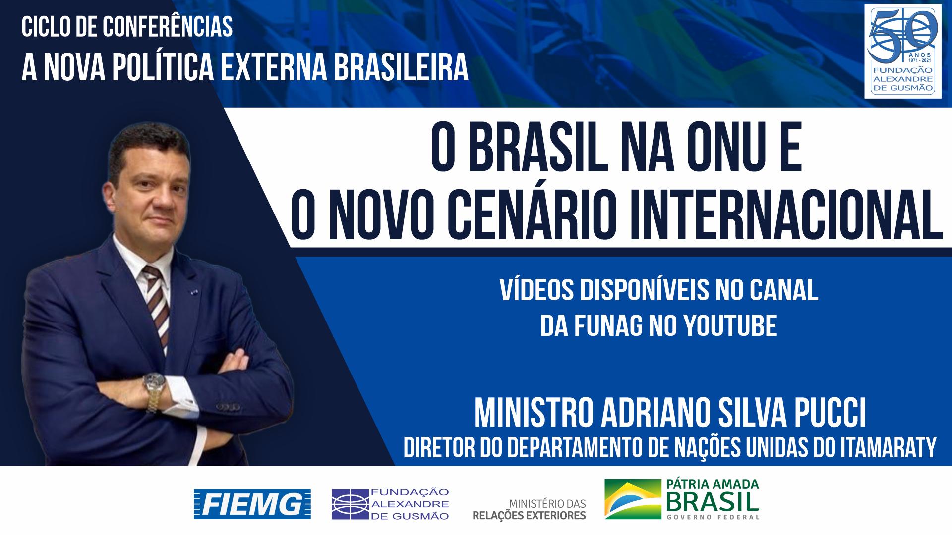 Assista aos vídeos da conferência do Diretor do Departamento de Nações Unidas do Itamaraty, Ministro Adriano Silva Pucci