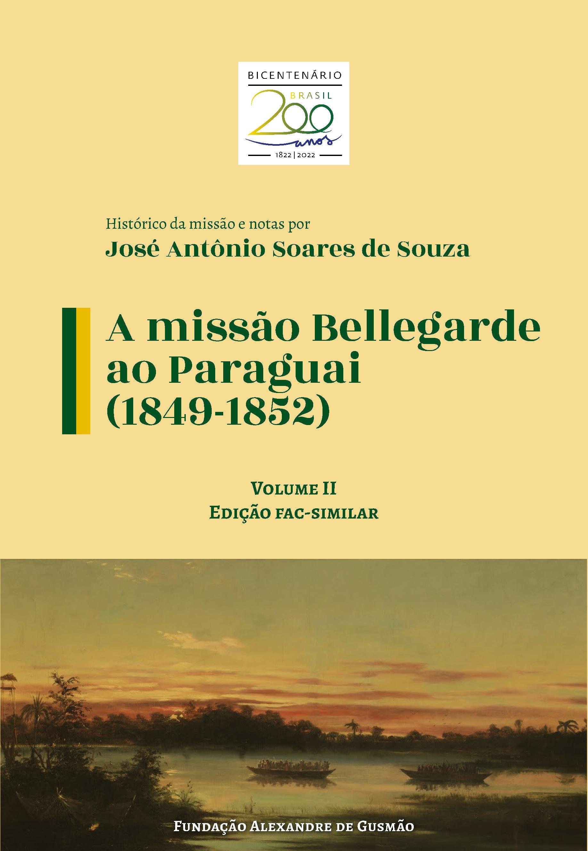 A missão Bellegarde ao Paraguai (1849-1852) – vol. II, fac-similar