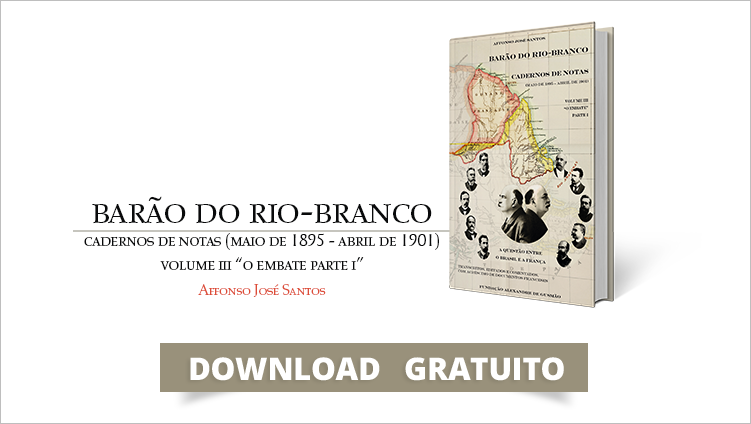 "FUNAG edits the third volume of ""Barão do Rio-Branco – Cadernos de Notas"""