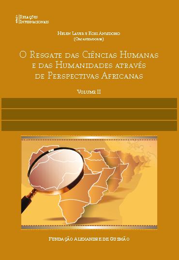 O Resgate das Ciências Humanas e das Humanidades Através de Perspectivas Africanas - Volume II