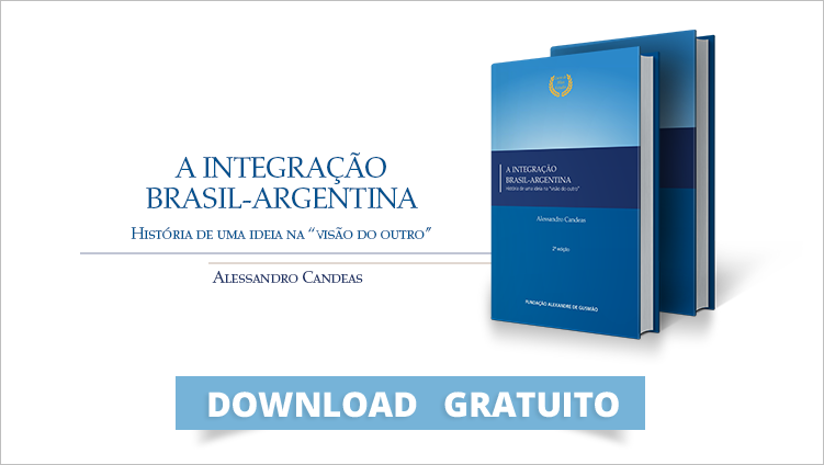 """FUNAG releases revised edition of the book """"A Integração Brasil-Argentina – História de uma ideia na """"visão do outro"""""""