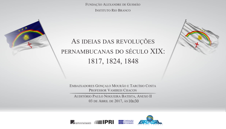 "Open registrations for the lecture-debate ""The Political Ideas of the Pernambuco Revolutions: 1817, 1824 and 1848"""