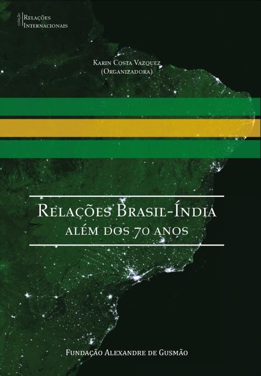 Relações Brasil-Índia: além dos 70 anos