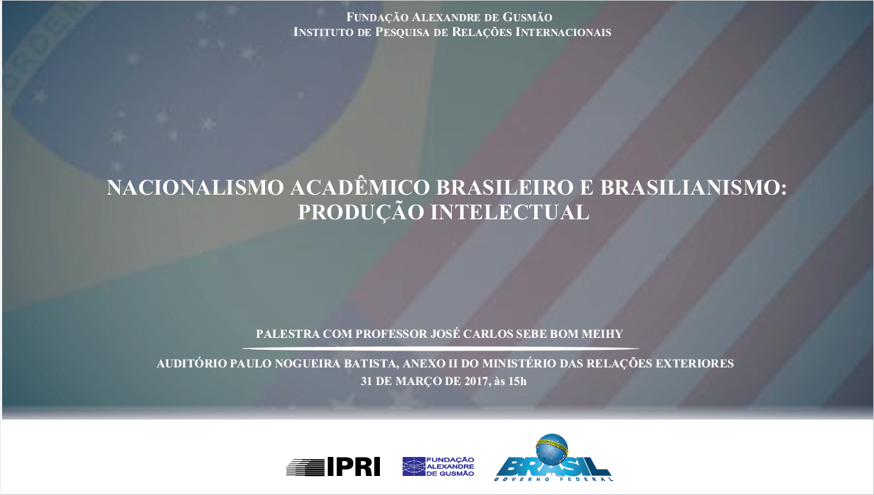 "Open Registrations for seminar ""Brazilian Academic Nationalism: intellectual production"" with historian José Meihy"