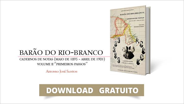 """FUNAG lança o segundo volume do """"Barão do Rio-Branco - Cadernos de Notas"""