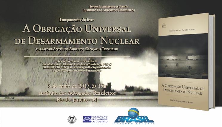 """""""A Obrigação Universal de Desarmamento Nuclear"""" será lançado no Rio de Janeiro"""