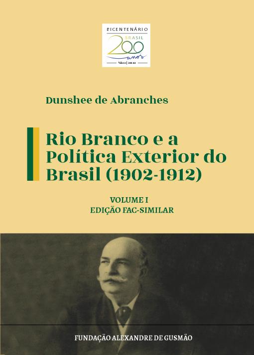 Rio Branco e a Política Exterior do Brasil (1902-1912) - (Ed. fac-similar)