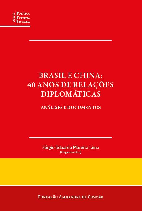 Brasil e China: 40 anos de Relações Diplomáticas