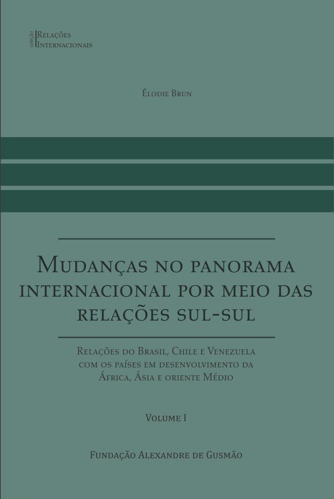 Mudanças no Panorama Internacional por Meio das Relações Sul-Sul - Volume I