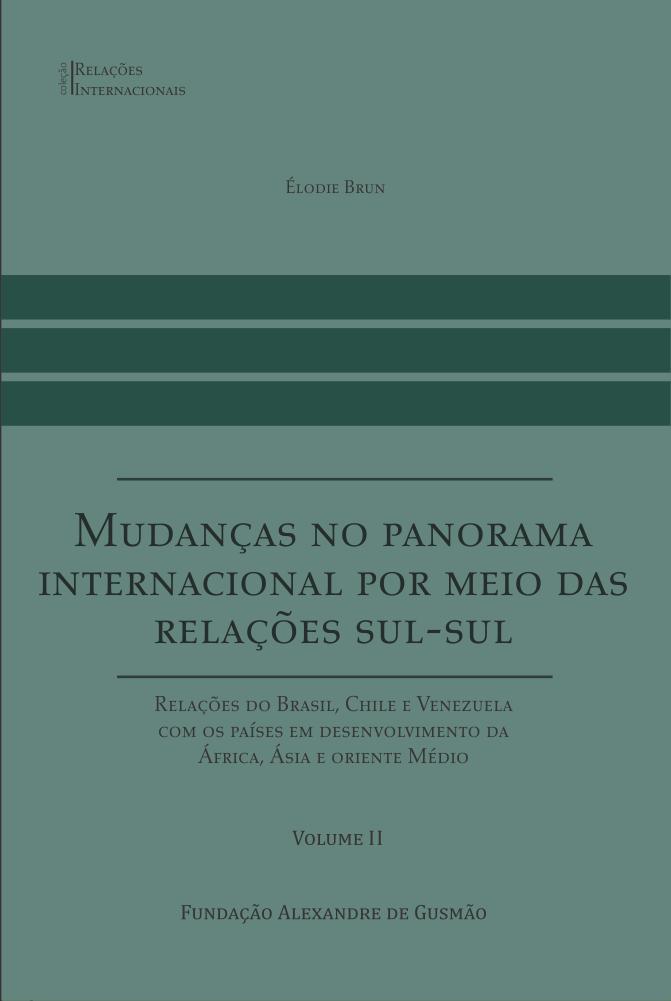 Mudanças no Panorama Internacional por Meio das Relações Sul-Sul - Volume II