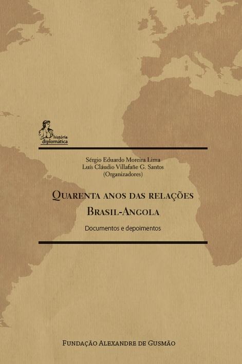 Quarenta Anos das Relações Brasil-Angola