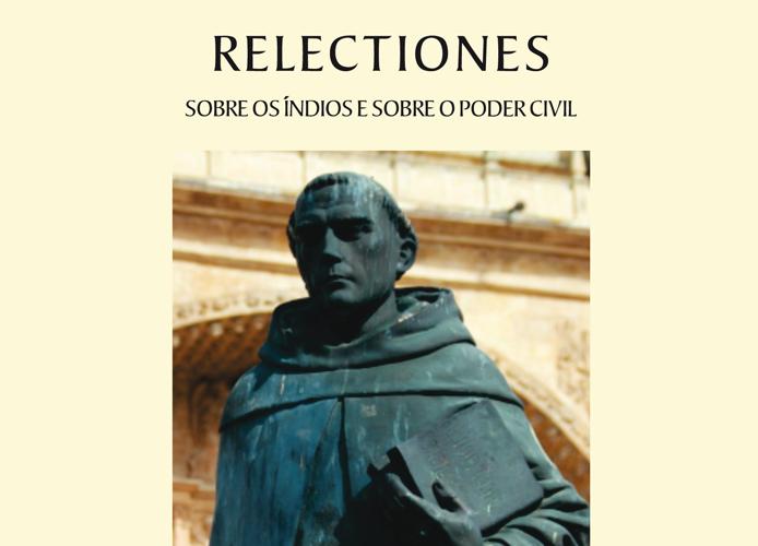 "Book launch for ""Relectiones: Sobre os Índios e sobre o Poder Civil"""