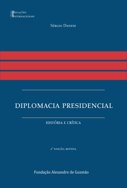Diplomacia Presidencial - História e crítica