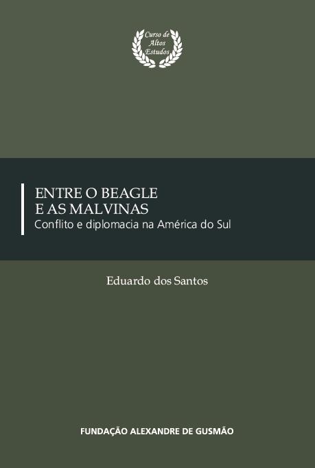 Entre o Beagle e as Malvinas - Conflito e Diplomacia na América do Sul