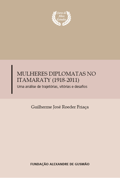 Mulheres Diplomatas no Itamaraty (1918-2011) - Uma análise de trajetórias, vitórias e desafios