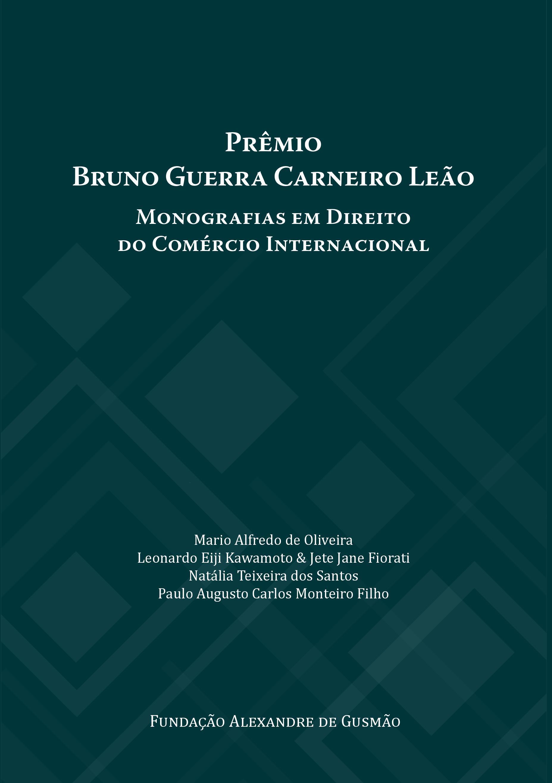 Prêmio Bruno Guerra Carneiro Leão Monografias em Direito do Comércio Internacional