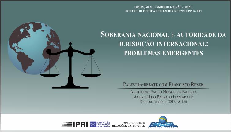 FUNAG/IPRI – Soberania nacional e autoridade da jurisdição internacional: problemas emergentes