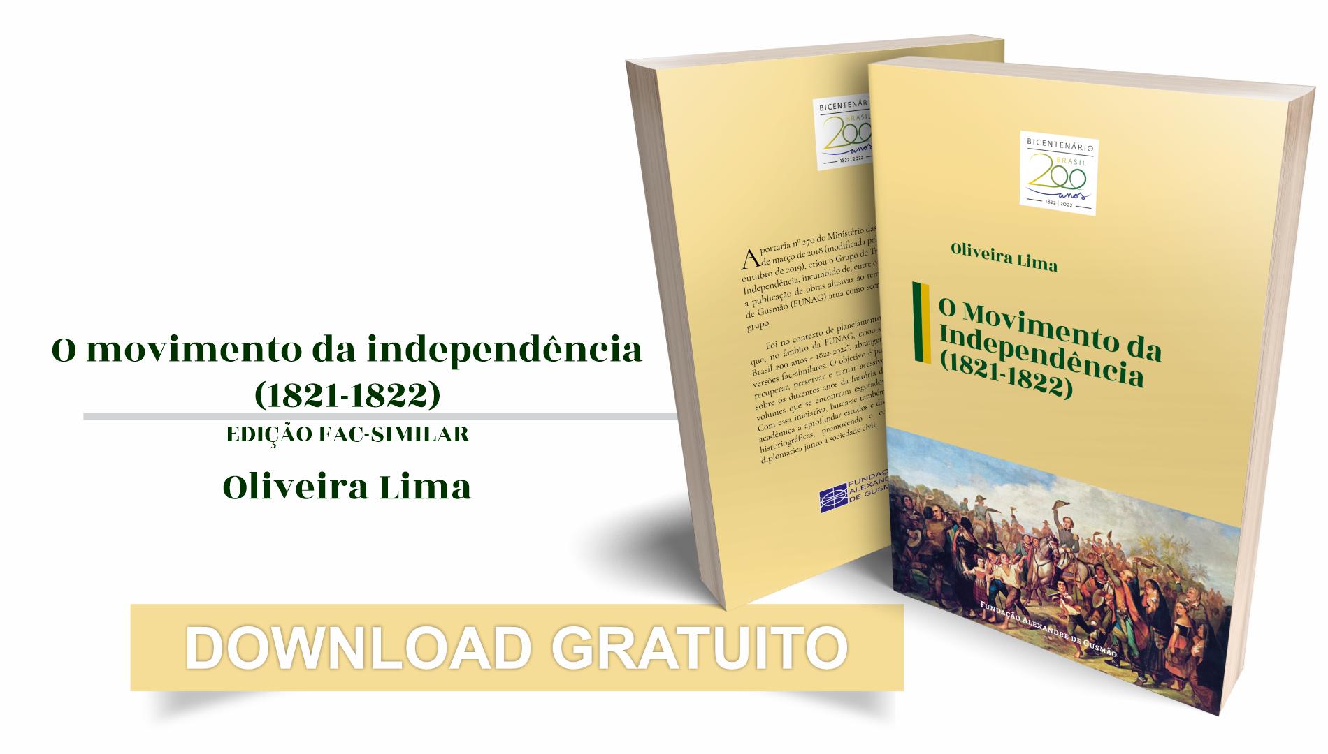 """FUNAG publica """"O movimento da Independência (1821-1822)"""", de Oliveira Lima"""