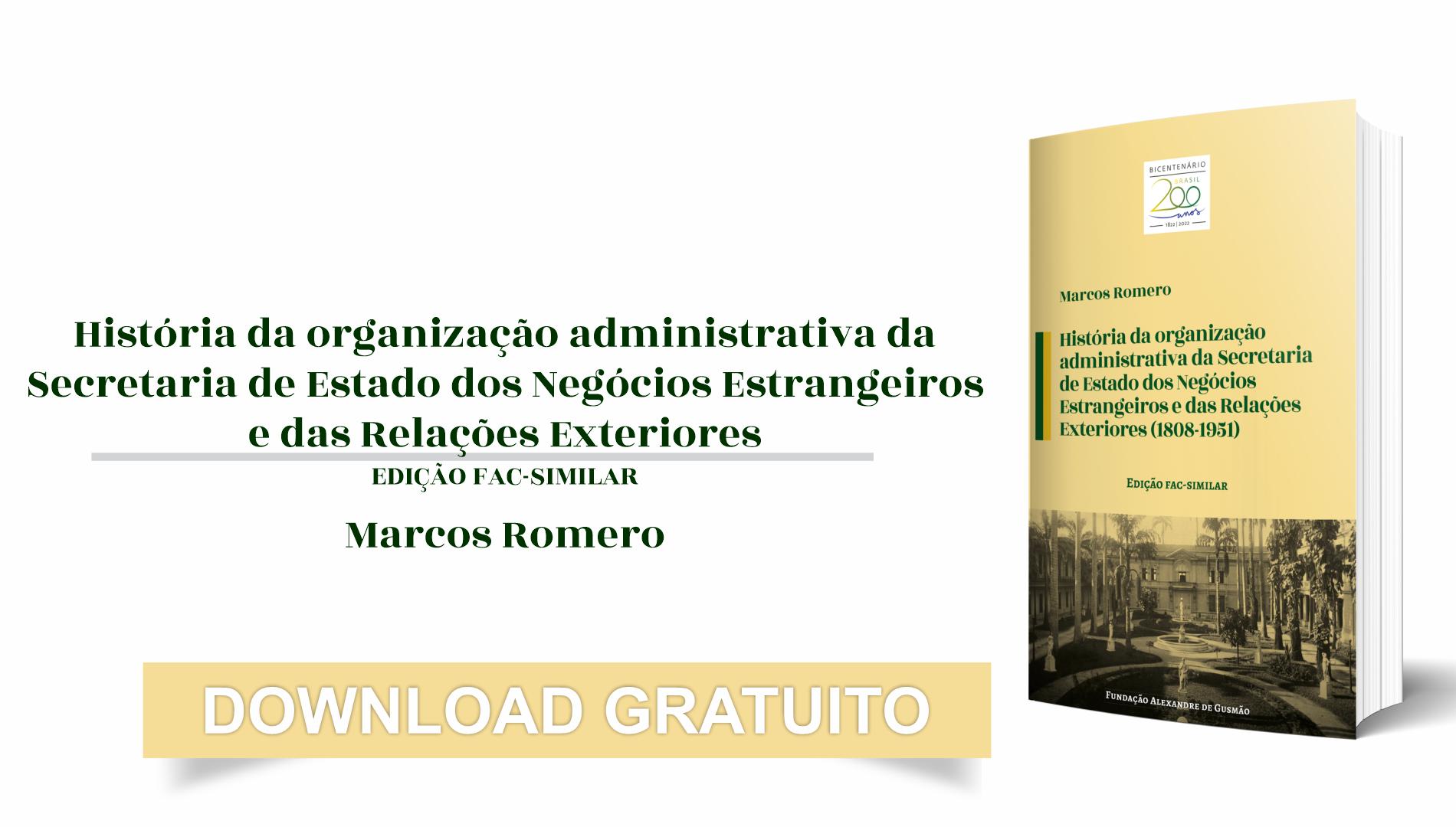 """Edição fac-similar do livro """"História da organização administrativa da Secretaria de Estado dos Negócios Estrangeiros e das Relações Exteriores (1808-1951)"""""""