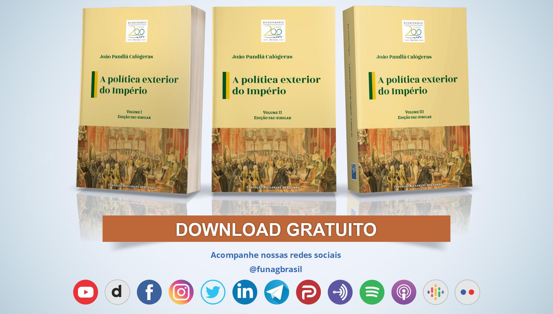 """FUNAG republica edição fac-similar do clássico """"A política exterior do Império"""", de Pandiá Calógeras"""