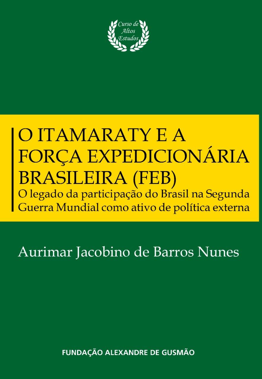 O Itamaraty e a Força Expedicionária Brasileira (FEB)