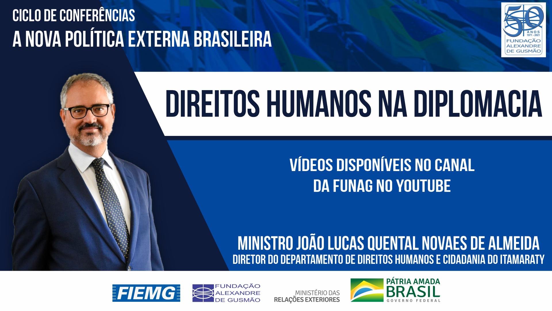 Assista aos vídeos da conferência do Diretor do Departamento de Direitos Humanos e Cidadania do Itamaraty, Ministro João Lucas Quental Novaes de Almeida