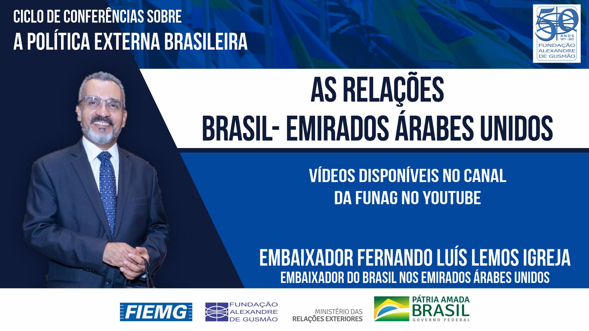 Assista aos vídeos da conferência do Embaixador do Brasil nos Emirados Árabes Unidos, Fernando Luís Lemos Igreja