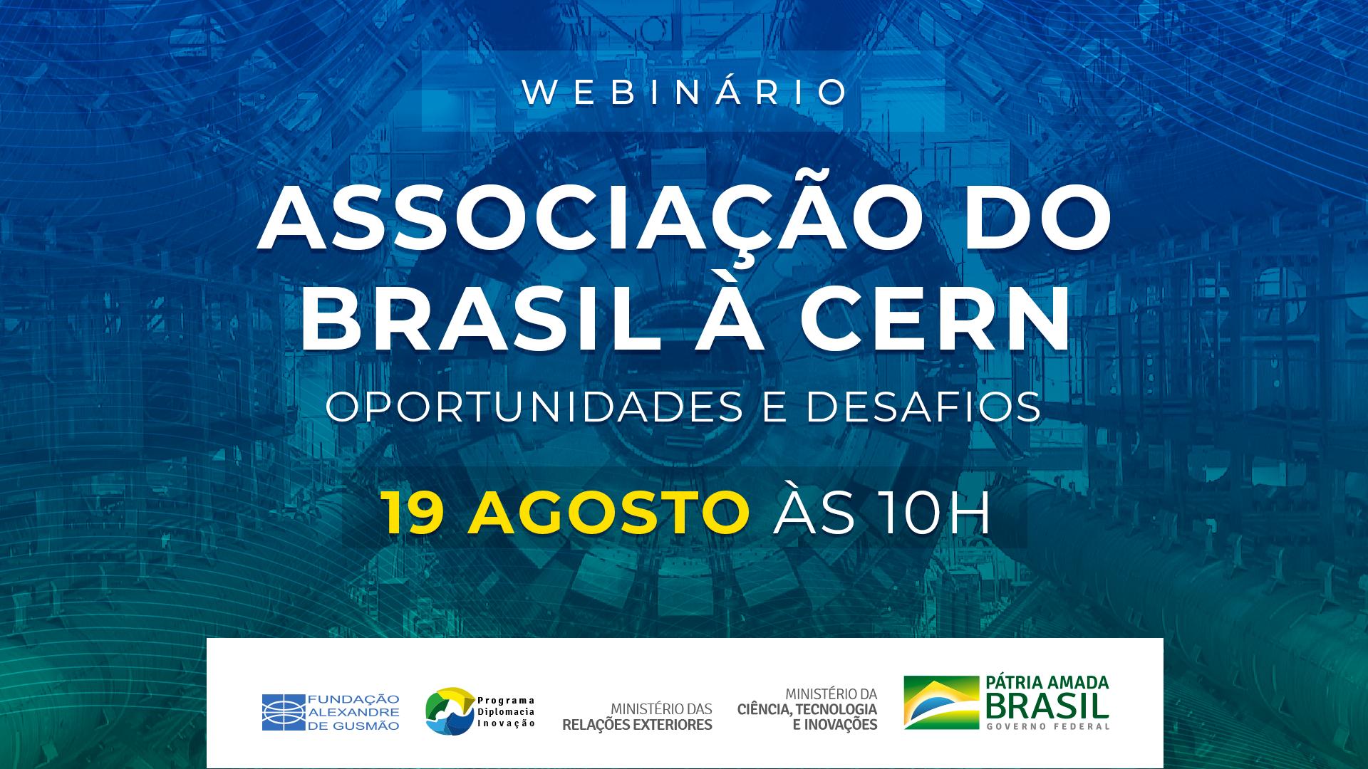 """Webinário """"A associação do Brasil à CERN: oportunidades e desafios"""""""