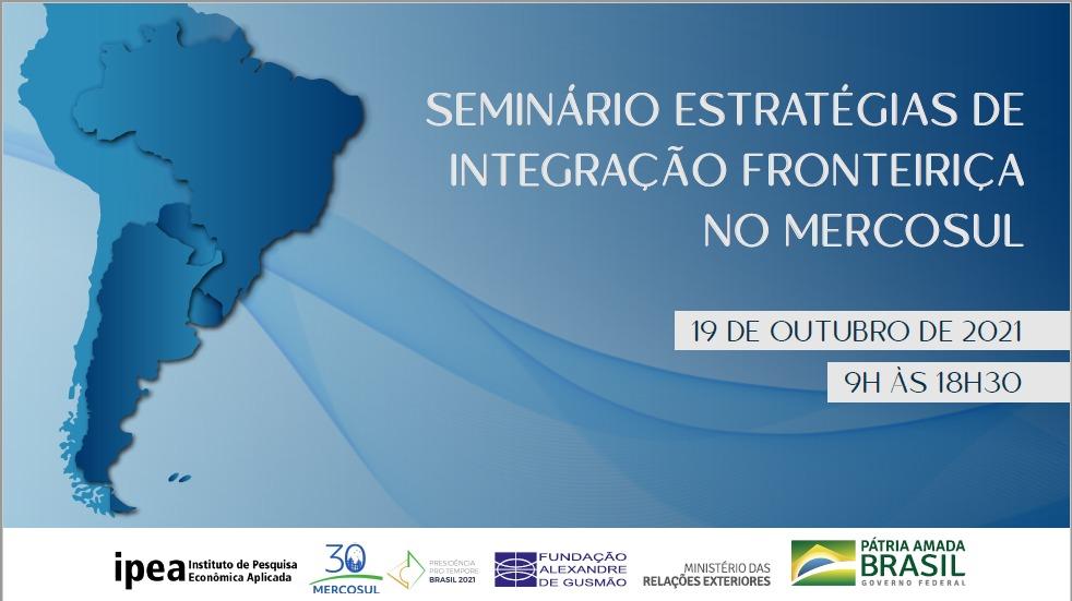 """FUNAG transmitiu o seminário """"Estratégias de integração fronteiriça no MERCOSUL"""" em parceria com o Itamaraty e o Ipea"""