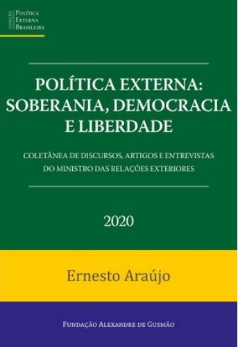 Política externa: soberania, democracia e liberdade